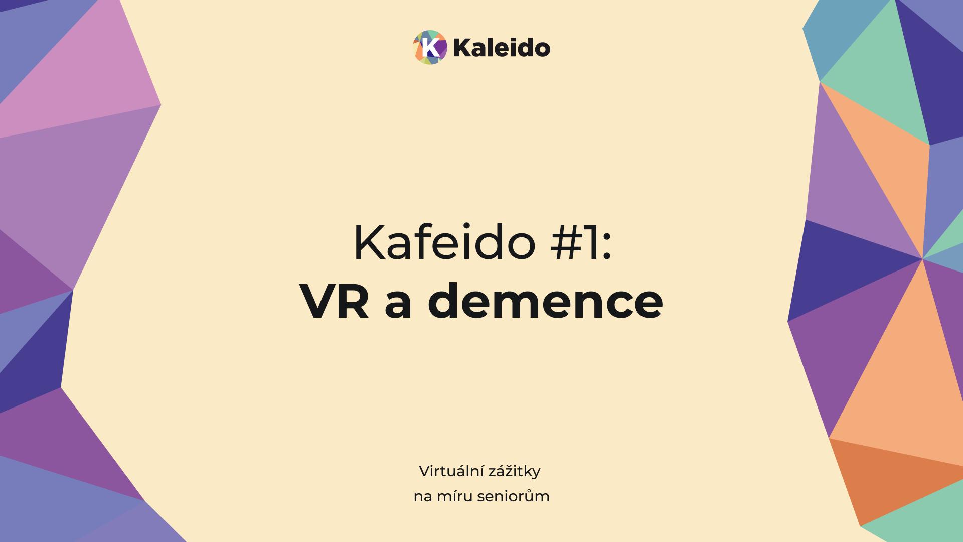 Kafeido #1: VR a demence